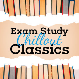 Exam Study Classical Music Chill Out, Exam Study Music Academy, Exam Study New Age Piano Music Academy 歌手頭像