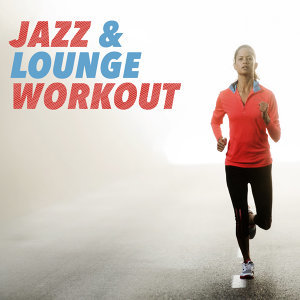Smooth Jazz Workout Music, Lounge 歌手頭像