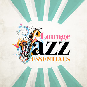 Jazz Piano Essentials, Jazz, Jazz Lounge 歌手頭像