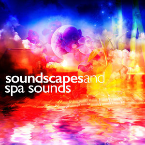 Spa, Relaxation and Dreams, Soundscapes!, Spa Music 歌手頭像