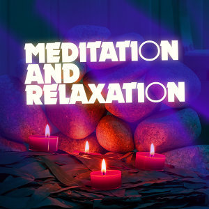Relaxation and Meditation, Meditation, Relax 歌手頭像
