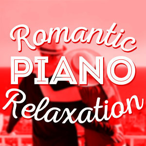 Classical Romance, Love Songs Piano Songs, Romantic Dinner Party Music With Relaxing Instrumental Piano 歌手頭像