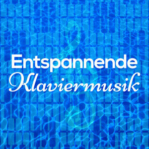 Klaviermusik Entspannen, Relaxed Piano Music, Relaxing Piano 歌手頭像