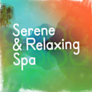 Spa Relaxation, Serenity Spa Music Relaxation, Spa Music Collective 歌手頭像