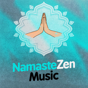 Zen, Namaste, Radio Zen Music 歌手頭像