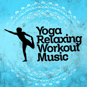 Yoga Workout Music, Relaxation Yoga Instrumentalists, Yoga Music 歌手頭像