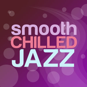 Easy Listening Chilled Jazz, Smooth Jazz 歌手頭像