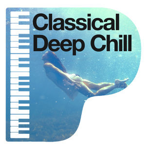 Chill Out Music Academy, Classical Chillout Radio, Deep Focus 歌手頭像