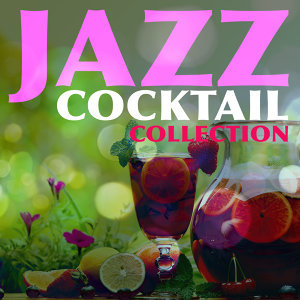 Collection, Cocktail Party Ideas, Cocktail Party Jazz Music All Stars 歌手頭像