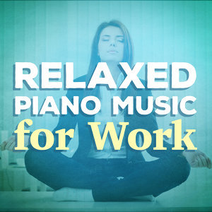 Relaxed Piano Music, Relaxing Instrumental Music, Relaxing Piano 歌手頭像