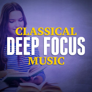 Classical Study Music, Concentration Music Ensemble, Deep Focus 歌手頭像