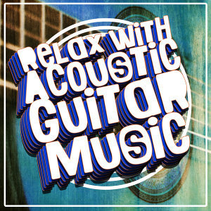 Relaxing Acoustic Guitar, Guitar Song, Relajacion y Guitarra Acustica 歌手頭像