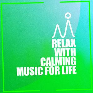 Relax for Life, Calming Music, Relax 歌手頭像