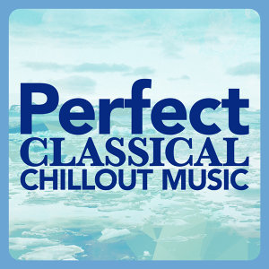 Classical Chillout, Classical Music for Meditation Orchestra, Classical Relaxation 歌手頭像