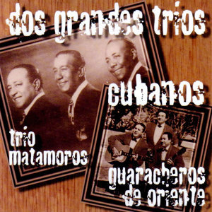 Trio Matamoros   Guaracheros De Oriente 歌手頭像