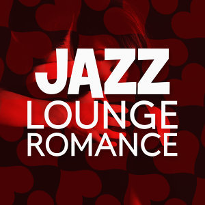 Romantic Sax Instrumentals, Smooth Jazz Lounge, Sounds of Love and Relaxation Music 歌手頭像