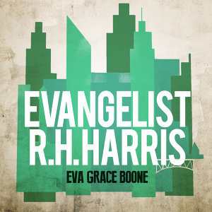Evangelist R.H. Harris 歌手頭像