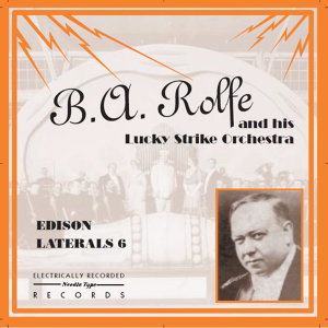 B.A. Rolfe and His Lucky Strike Orchestra