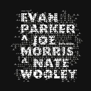 Evan Parker, Joe Morris, Nate Wooley 歌手頭像