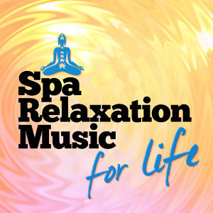 Spa Relaxation, Relax for Life, Spa Music Collection 歌手頭像