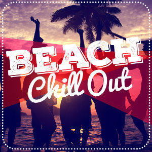 Beach House Chillout Music Academy, Chillout, Ministry of Relaxation Music 歌手頭像