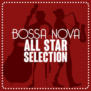 Bossa Nova All-Star Ensemb..., Bossa Nova All-Star Ensemble, The Bossa Nova All Stars 歌手頭像
