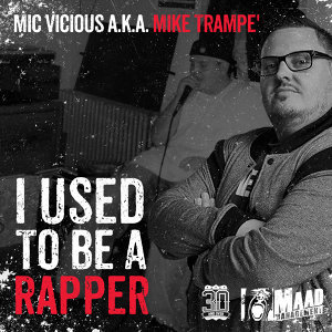 Mic Vicious A.K.A. Mike Trampe' 歌手頭像
