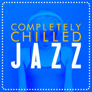 Cafè Chillout Music de Ibiza, Chilled Cafe Lounge Music, Chilled Jazz Masters 歌手頭像