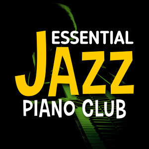 Jazz Piano Club, Jazz Piano Essentials, Piano Bar 歌手頭像