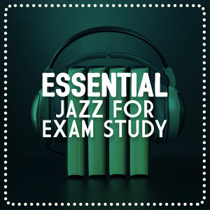 Essential Jazz Masters, Exam Study Soft Jazz Music Collective 歌手頭像