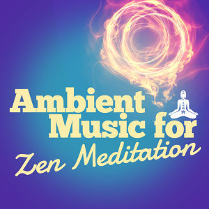 Relaxation and Meditation, Meditation Zen Master, Relaxation - Ambient 歌手頭像