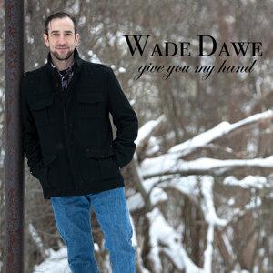 Wade Dawe 歌手頭像