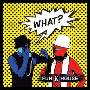 Fun[k]House