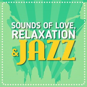 Sounds of Love and Relaxation Music, Smooth Jazz Sexy Songs 歌手頭像