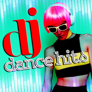 Dance Hits 2015, Dance Party DJ, Dance Party Dj Club 歌手頭像
