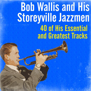 Bob Wallis and His Storeyville Jazzmen