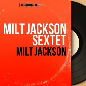 Milt Jackson Sextet 歌手頭像