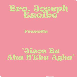 Bro. Joseph Ezeibe 歌手頭像