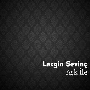 Lazgin Sevinç 歌手頭像