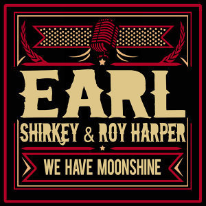 Earl Shirkey & Roy Harper