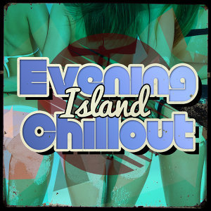 Evening Chill Out Music Academny, Ibiza Dance Music, Magic Island Cafe Chillout 歌手頭像