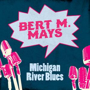 Bert M. Mays 歌手頭像
