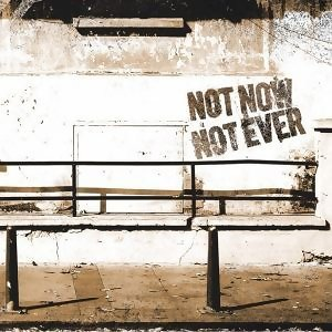 Not Now Not Ever 歌手頭像