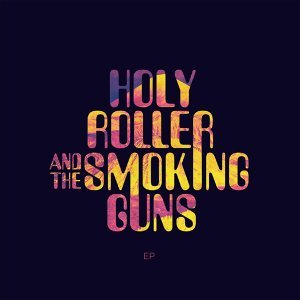 Holy Roller and the Smoking Guns 歌手頭像