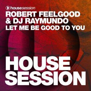 Robert Feelgood, DJ Raymundo 歌手頭像