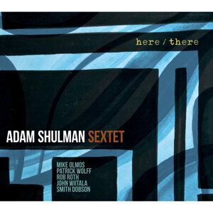 Adam Shulman Sextet 歌手頭像
