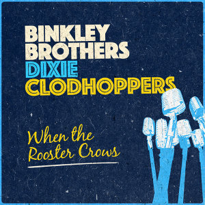 Binkley Brothers Dixie Clodhoppers