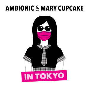 Ambionic & Mary Cupcake 歌手頭像
