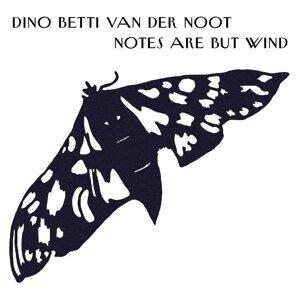 Dino Betti Van Der Noot Orchestra 歌手頭像