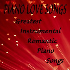 Piano Love Songs, Relaxing Instrumental Music 歌手頭像